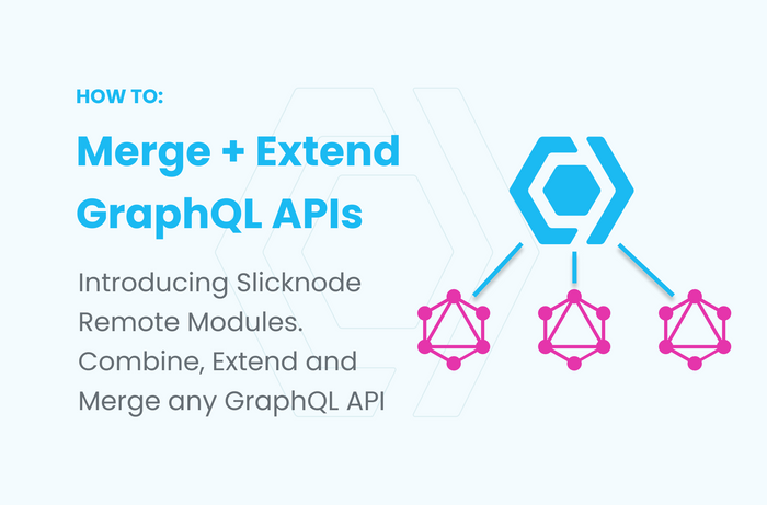 How To Merge + Extend GraphQL APIs: Slicknode Remote Modules